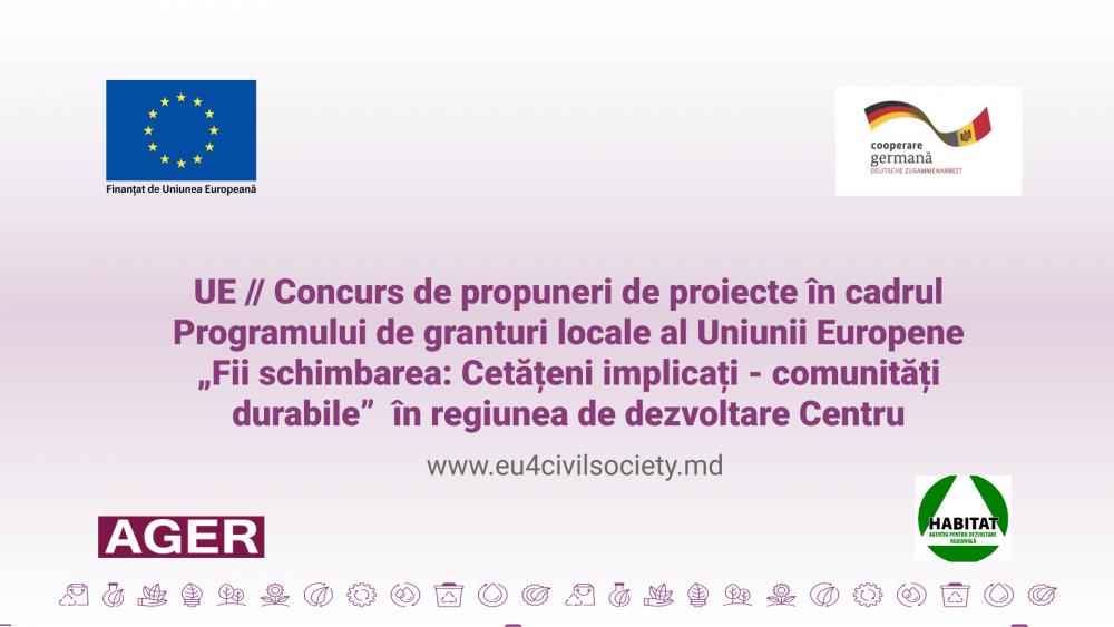 """UE // Concurs de propuneri de proiecte în cadrul Programului de granturi locale al Uniunii Europene (EU) """"Fii schimbarea: Cetățeni implicați - comunități durabile""""  în regiunea de dezvoltare Centru"""